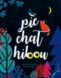 Pie, chat et hibou, editions L'Elan Vert - France Quatromme conteuse et auteure